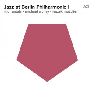 iiro rantala - michael wollny - leszek możdżer - Jazz at Berlin Philharmonic I